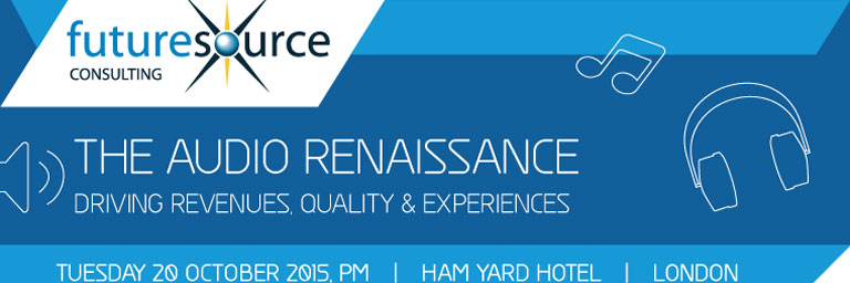 Futuresource Conference: 'Audio Renaissance' at the London's Ham Yard Hotel